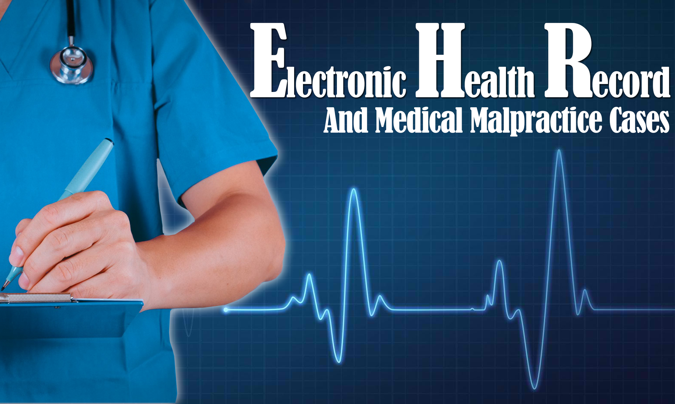 EHR And Medical Malpractice Cases