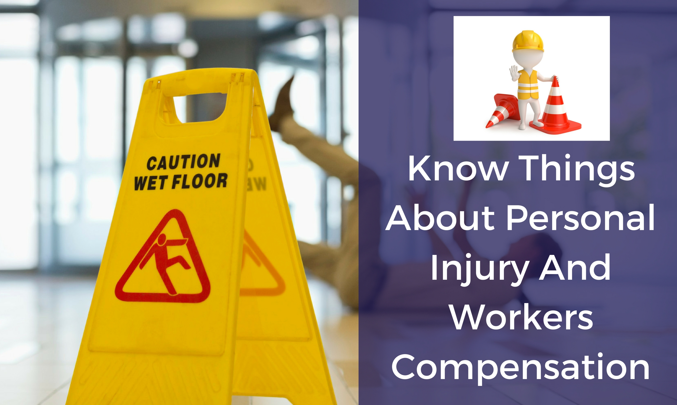 Know Things About Personal Injury And Workers Compensation